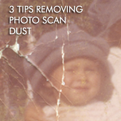3 Tips on how to remove dust when doing photo scan restoration